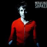 """Nicolas Jules album """"Shaker"""""""