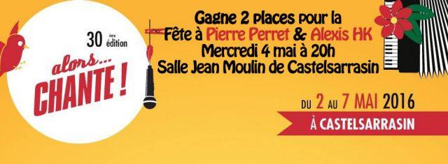 Concours festival «Alors Chante» Pierre Perret, Alexis HK